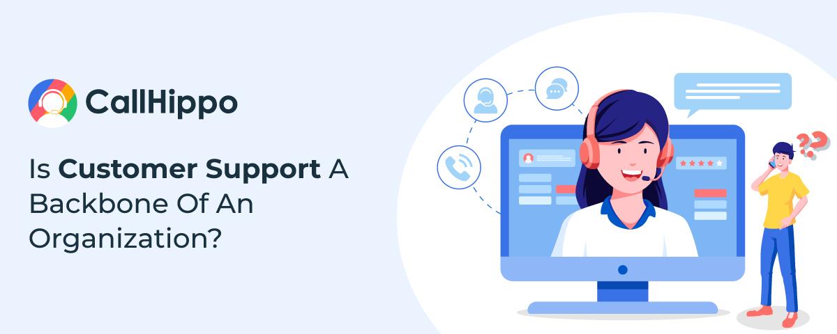 Is-Customer-Support-A-Backbone-Of-An-Organization