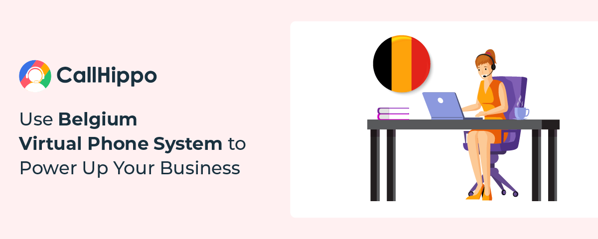 Use Belgium Virtual Phone System to Power Up Your Business