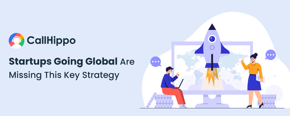 Startups-Going-Global-Are-Missing-This-Key-Strategy