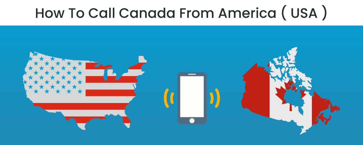 How To Call Canada From The US