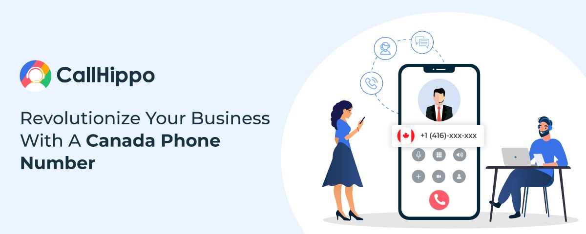 Revolutionize Your Business With A Canada Phone Number
