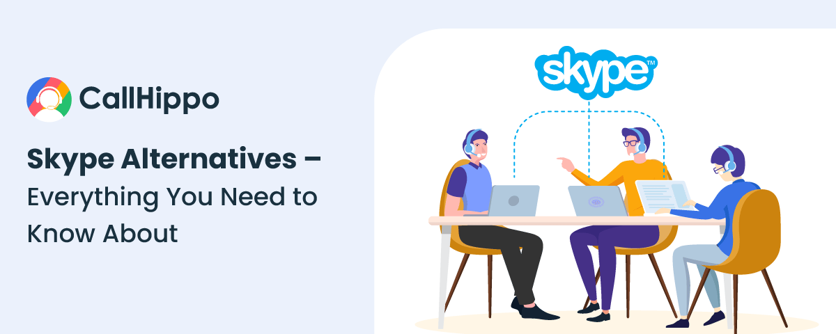 Skype Alternatives – Everything You Need to Know About