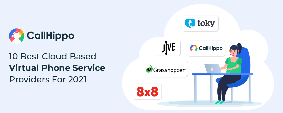 10 Best Cloud Based Virtual Phone Service Providers For 2021