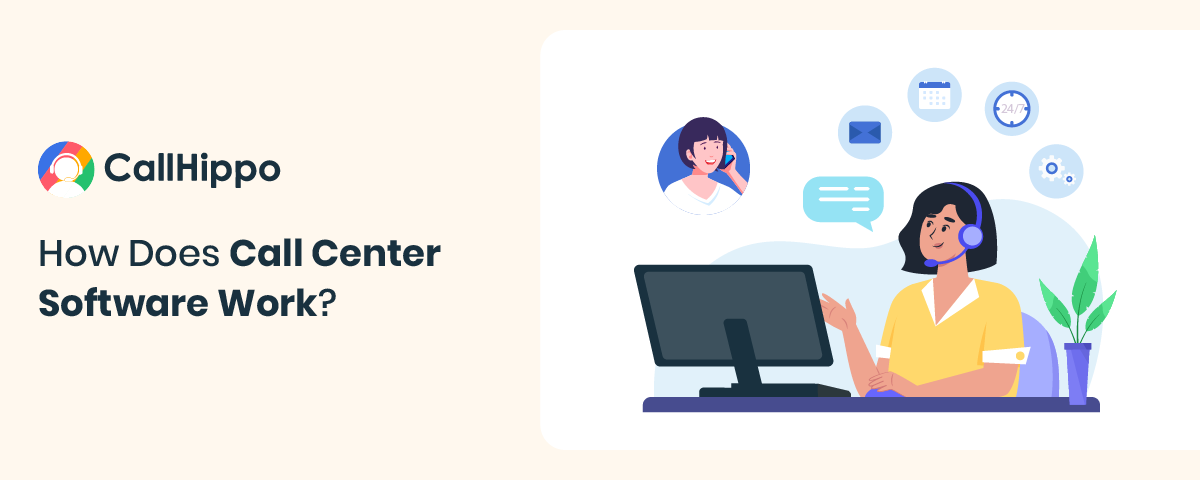 How does a call center software work