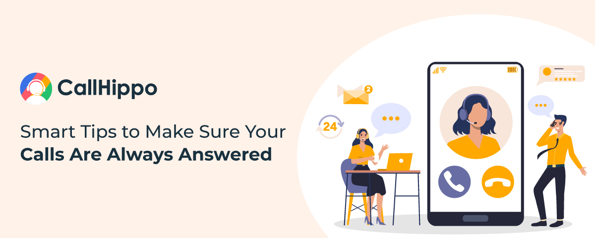 Tips to make sure your calls are always answered