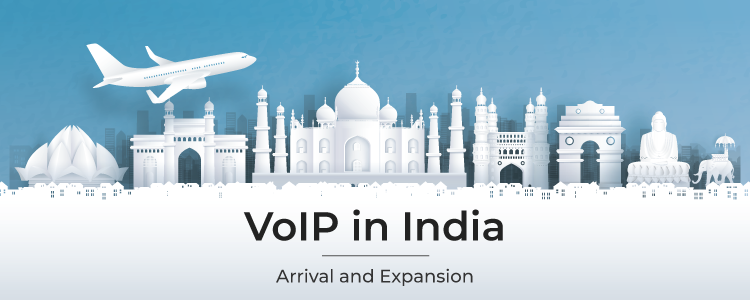VoIP in India—Arrival and Expansion