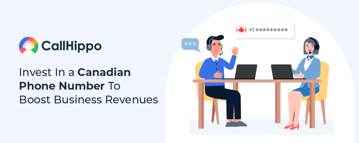 Invest In a Canadian Phone Number To Boost Business Revenues