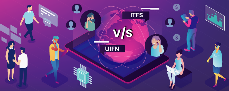 UIFN-vs-ITFS--which-one-is-more-beneficial-for-your-business-feature