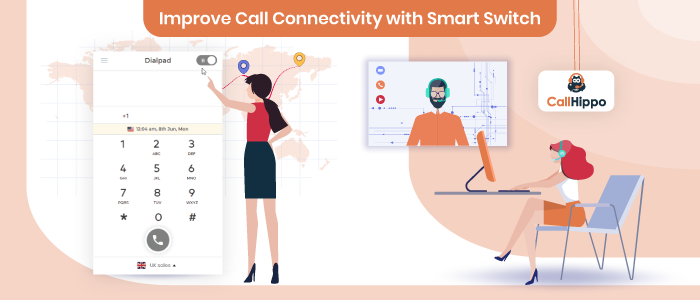 CallHippo's Smart Switch Feature – Making the Switch Better Call Connectivity