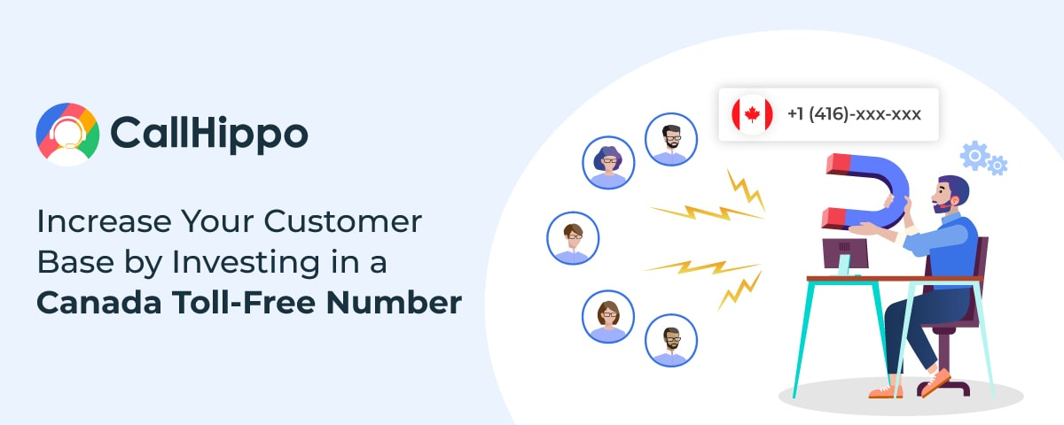 Increase Your Customer Base by Investing in a Canada Toll-Free Number