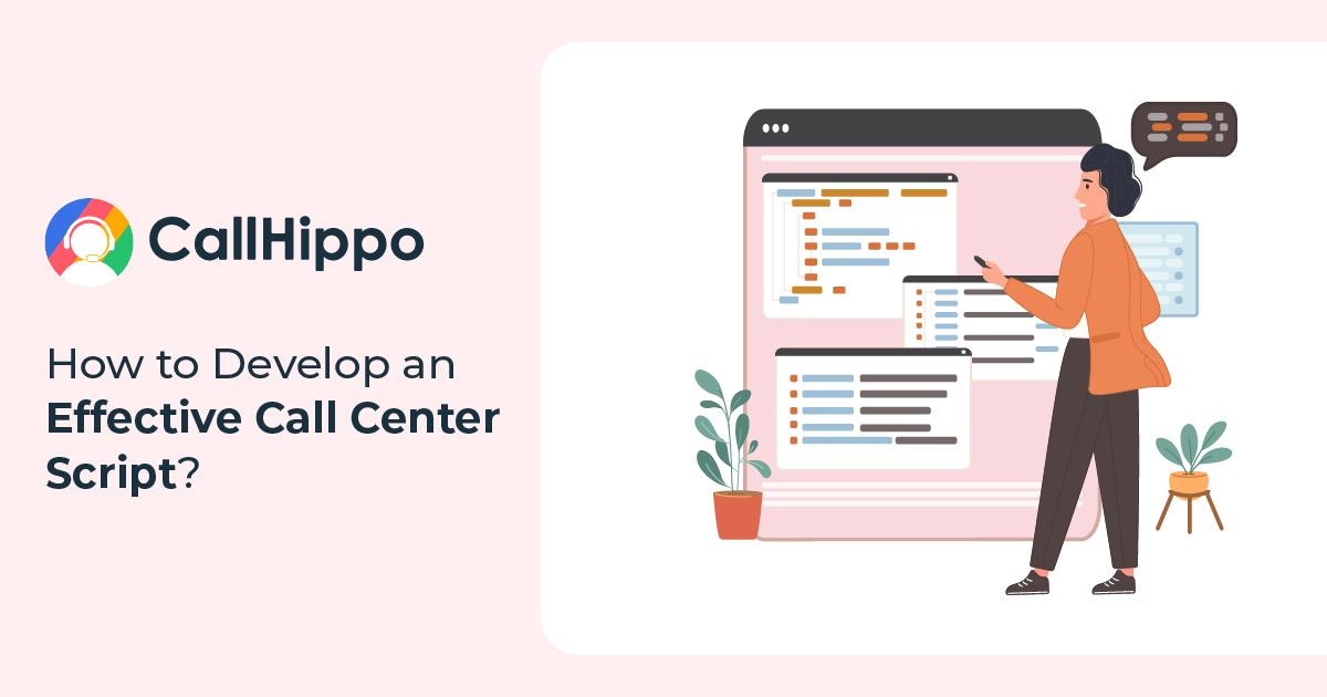 How to Develop an Effective Call Center Script