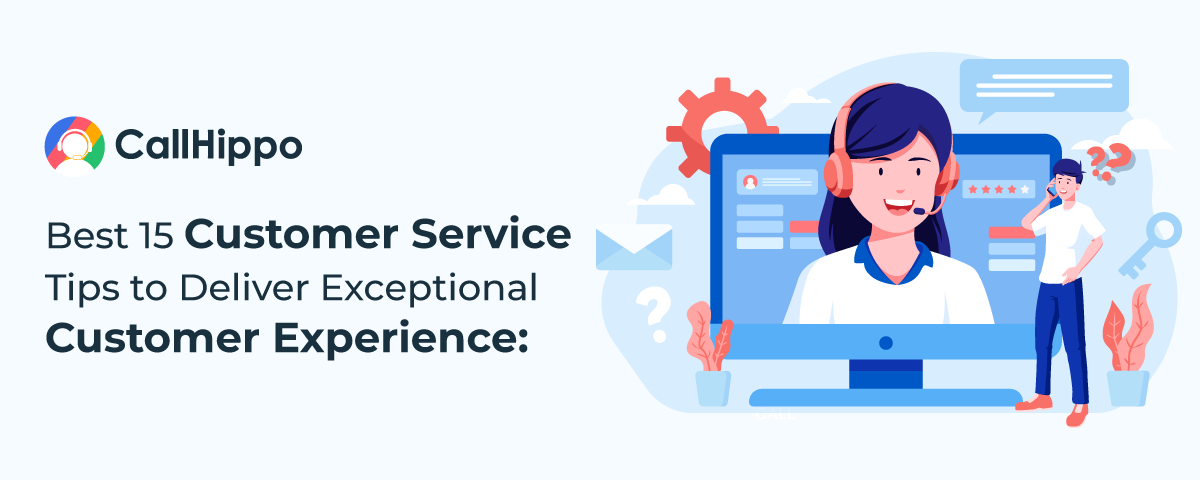 Best 15 Customer Service Tips to Deliver Exceptional Customer