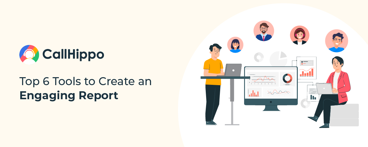 Top 6 Tools to Create an Engaging Report