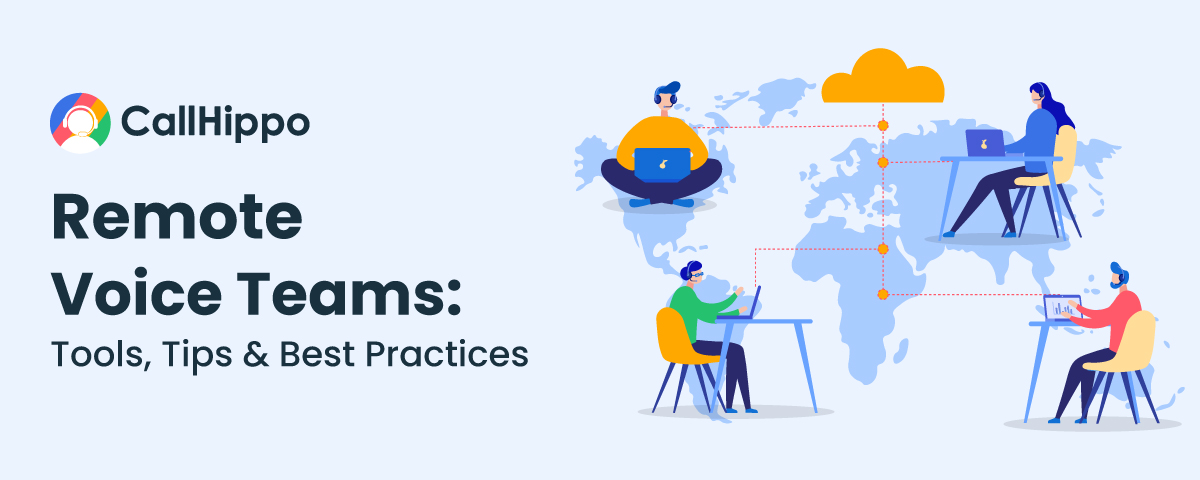Remote Voice Teams: Tools, Tips & Best Practices