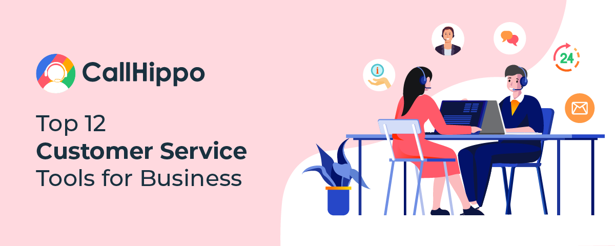 Top 12 Customer Service Tools for Business