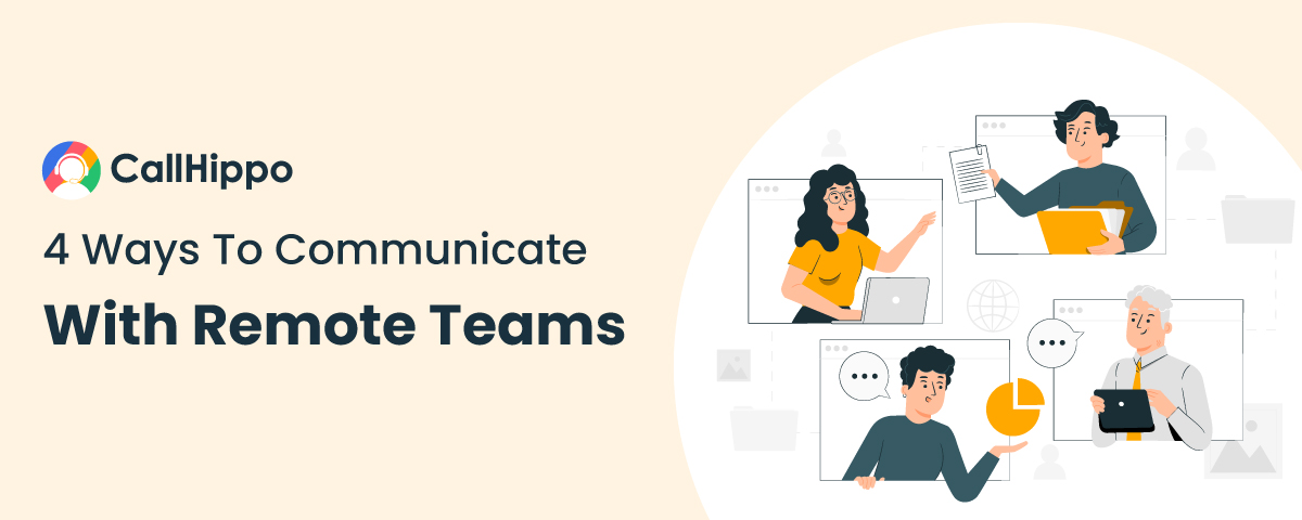 4 Ways To Communicate With Remote Teams