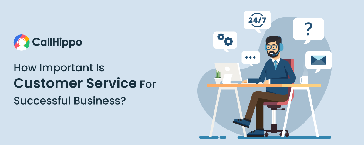 Importance Of Customer Service For Successful Business?