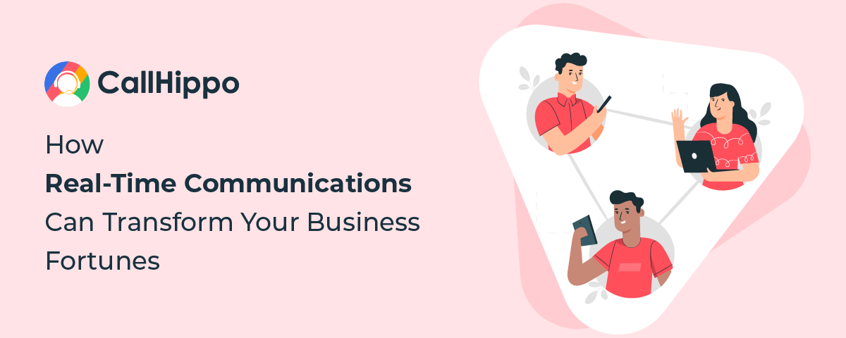 How Real Time Communications Can Transform Your Business Fortunes