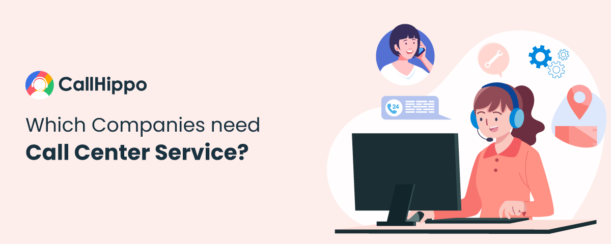 Which Companies Need Call Center Service?