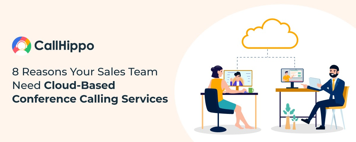 8 Reasons Your Sales Team Need Cloud-Based Conference Calling Services