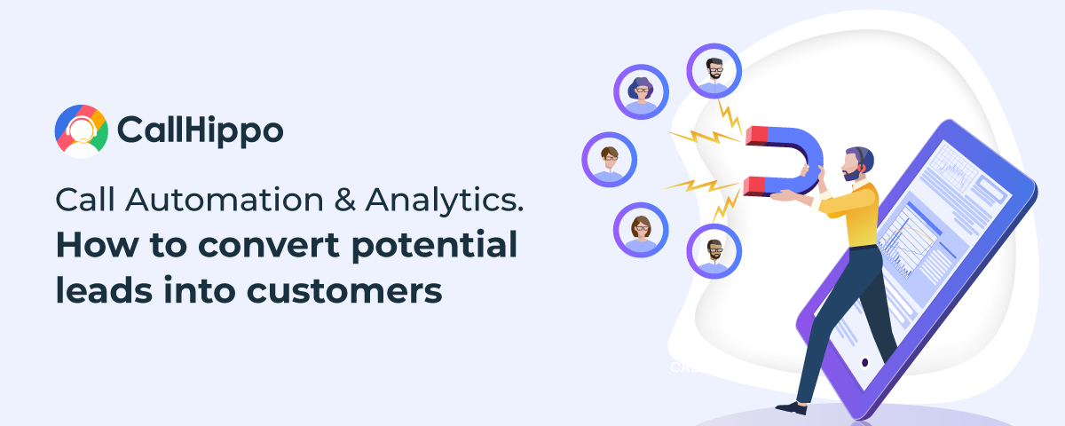 Call Automation and Analytics. How to Convert Potential Leads into Customers