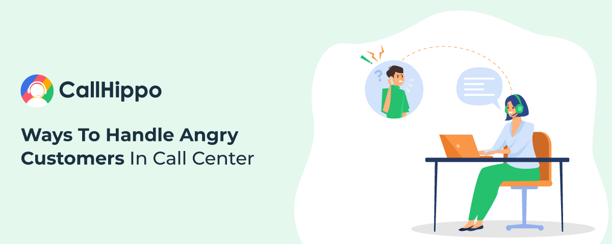 15 ways to handle angry customers in call center
