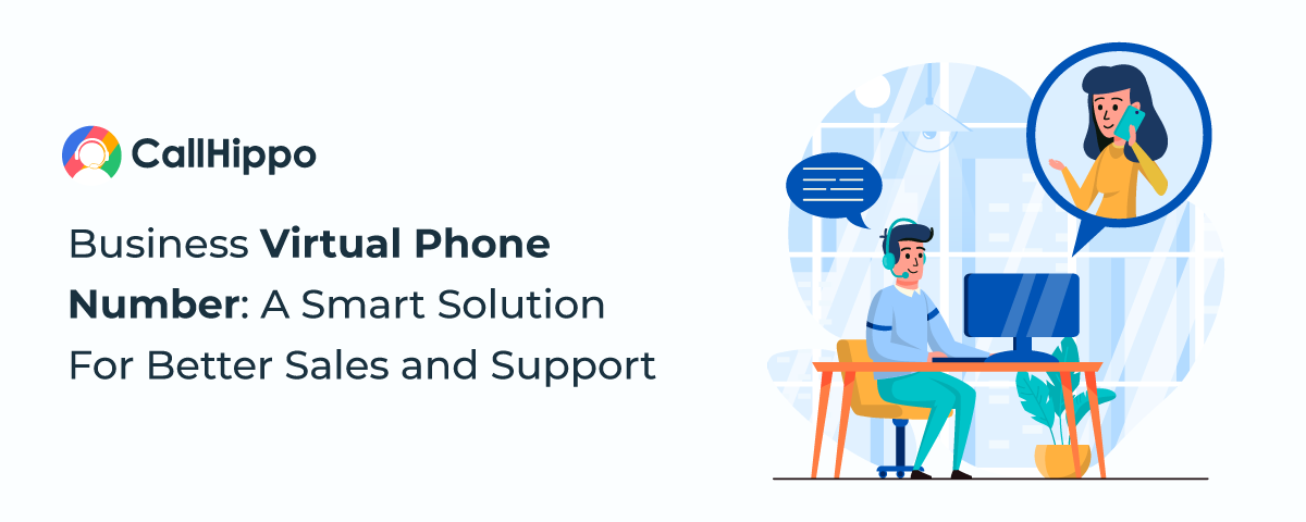 Business Virtual Phone Number: A Smart Solution For Better Sales and Support
