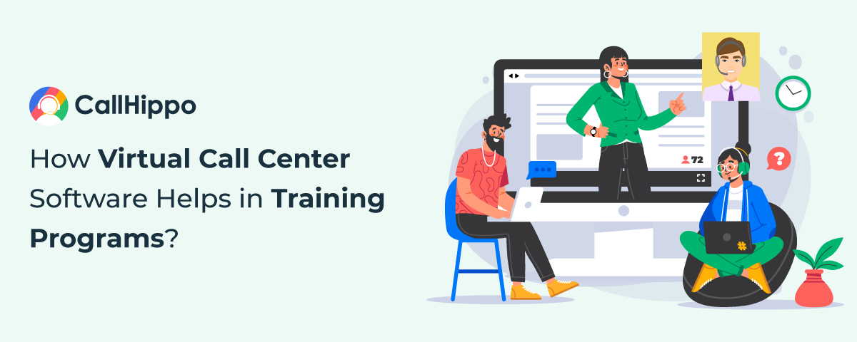 How Virtual Call Center Software Helps In Training Programs?