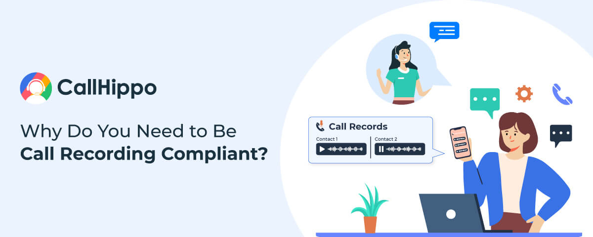 Why Do You Need To Be Call Recording Compliant?