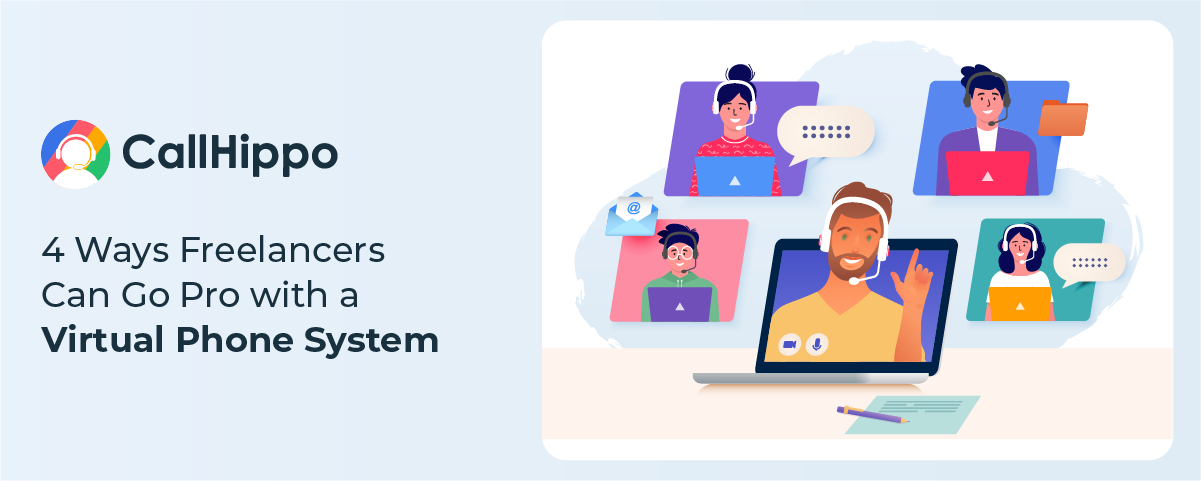 4 Ways Freelancers Can Go Pro with a Virtual Phone System