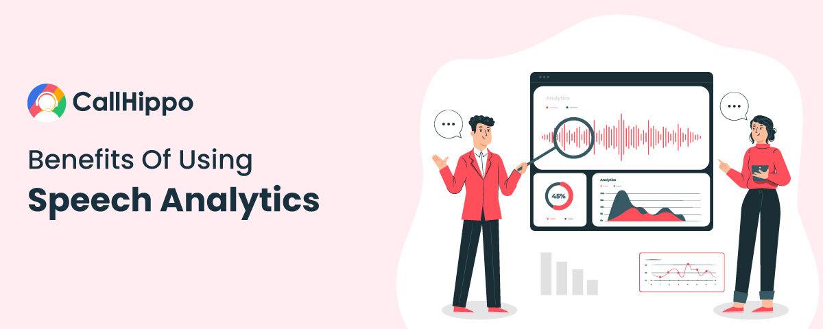 Benefits of using speech analytics