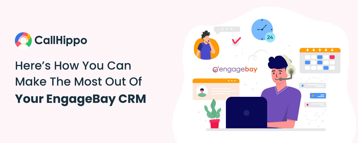 Here's-How-You-Can-Make-The-Most-Out-Of-Your-EngageBay-CRM-feature