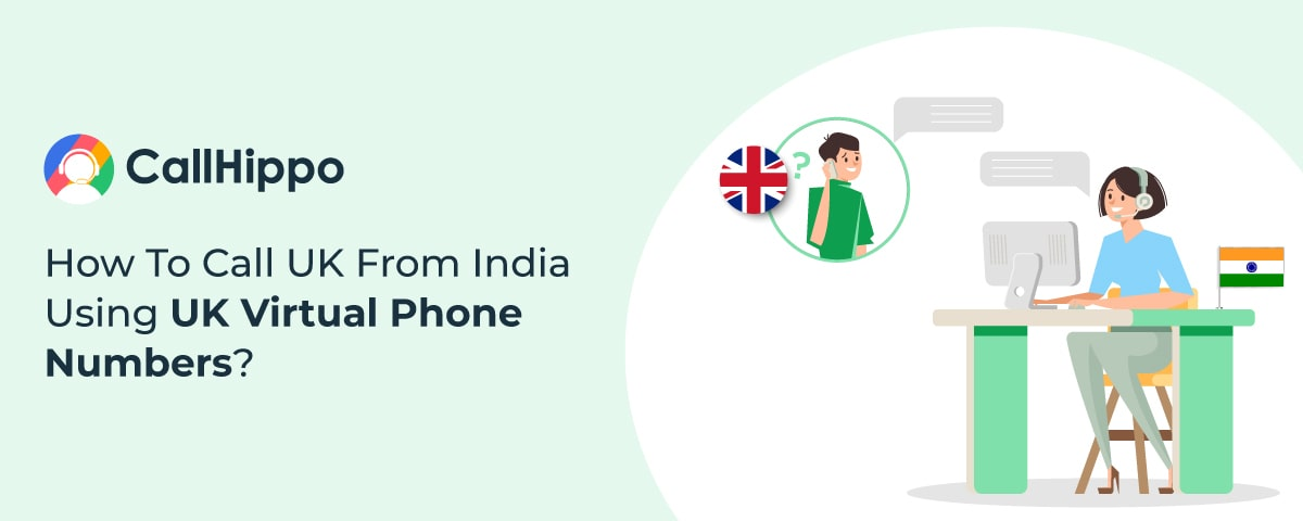 How To Call UK From India Using UK Virtual Phone Numbers?