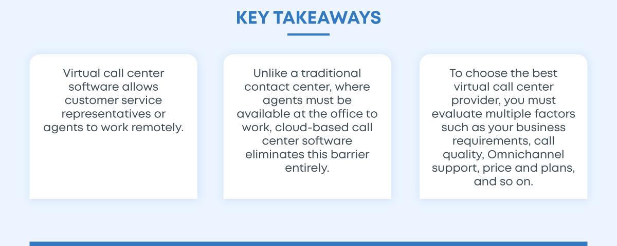 Virtual call center software key takeaways
