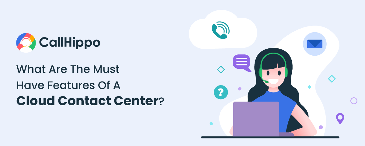 Must Have Features of Cloud Contact Center