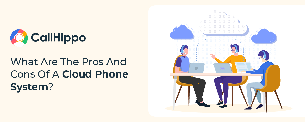 What Are The Pros And Cons Of A Cloud Phone System?