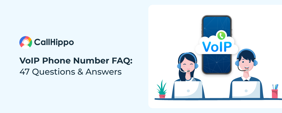 VoIP Phone Number FAQ: 47 Questions & Answers