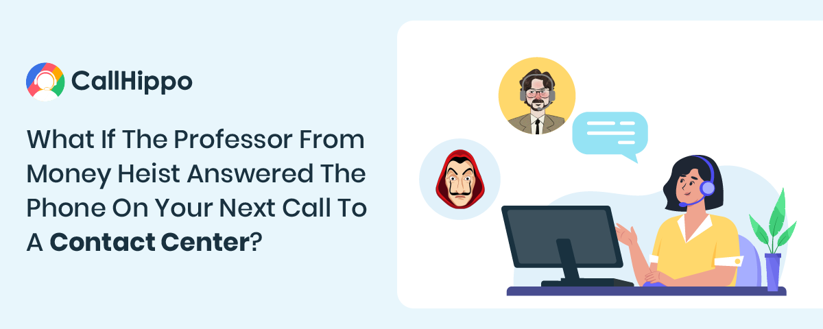 What If The Professor From Money Heist Answered The Phone On Your Next Call To A Contact Center?