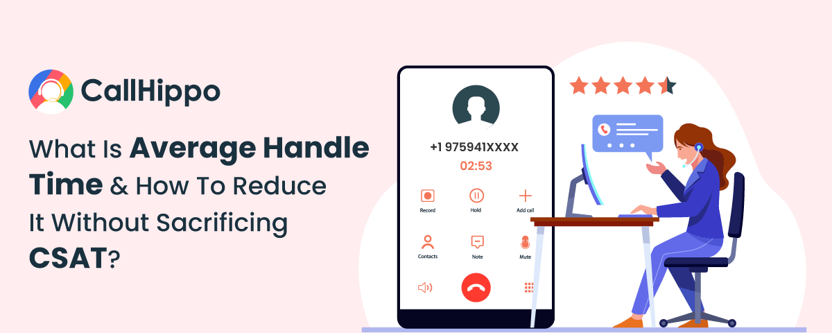 What is Average handle time (AHT) and 6 ways to reduce it