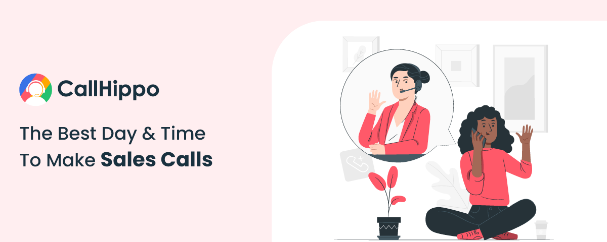 The Best Day & Time To Make Sales Calls In 2021